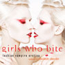Girls Who Bite: Lesbian Vampire Erotica (Unabridged), by Delilah Devlin