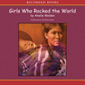 Girls Who Rocked the World: Heroines from Sacagawea to Sheryl Swoopes (Unabridged), by Amelie Weldon