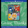 Giving Thanks: Teachings and Meditations for Cultivating a Gratitude-Filled Heart, by Iyanla Vanzan