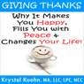 Giving Thanks: Why It Makes You Happy, Fills You With Peace and Changes Your Life! (Unabridged) Audiobook, by Krystal Kuehn