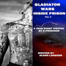 Gladiator: A Shocking View into the Most Notorious Super-Max Prison: Prison Killers, Book 3 (Unabridged), by Glenn Thomas Langohr