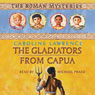 The Gladiators from Capua: Roman Mysteries, Book 8 Audiobook, by Caroline Lawrence