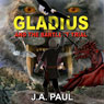 Gladius and the Bartlett Trial: The Gladius Adventure Series (Unabridged) Audiobook, by J. A. Paul