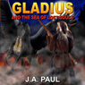 Gladius and the Sea of Lost Souls (Unabridged), by J. A. Paul