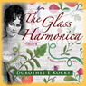 The Glass Harmonica (Unabridged) Audiobook, by Dorothee E. Kocks