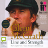 Glenn McGrath: Line and Strength (Unabridged) Audiobook, by Glenn McGrath