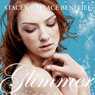 Glimmer (Unabridged), by Stacey Wallace Benefiel