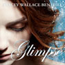 Glimpse (Unabridged), by Stacey Wallace Benefiel