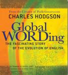Global Wording: The Fascinating Story of the Evolution of English (Unabridged) Audiobook, by Charles Hodgson