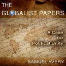 The Globalist Papers (Unabridged) Audiobook, by Samuel Avery