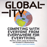 Globality: Competing with Everyone from Everywhere for Everything Audiobook, by Hal Sirkin