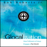 Glocalization: How Followers of Jesus Engage a Flat World (Unabridged) Audiobook, by Bob Roberts Jr.