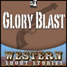 Glory Blast (Unabridged), by T. T. Flynn