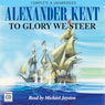 To Glory We Steer (Unabridged) Audiobook, by Alexander Kent