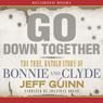 Go Down Together: The True, Untold Story of Bonnie and Clyde (Unabridged) Audiobook, by Jeff Guinn