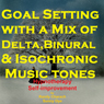Goal Setting - with a Mix of Delta Binaural Isochronic Tones: 3-in-1 Legendary, Complete Hypnotherapy Session Audiobook, by Randy Charach