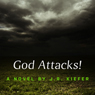 God Attacks! (Unabridged) Audiobook, by J. R. Kiefer
