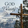 God Is Beauty (Unabridged) Audiobook, by Linda Nugent Williams