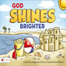 God Shines Brighter: A Use-Your-Imagination Book (Unabridged) Audiobook, by Oleta Darlene Williams