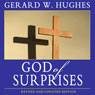 God of Surprises (Unabridged) Audiobook, by Gerard W. Hughes