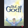 But, God! (Unabridged) Audiobook, by M. D. Kohake