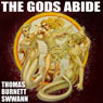The Gods Abide (Unabridged) Audiobook, by Thomas Burnett Swann
