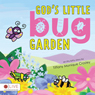 Gods Little Bug Garden (Unabridged), by Tiffany Monique Crosley