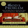 Gods Problem: The Bible Fails to Answer Our Most Important Question - Why We Suffer (Unabridged), by Bart D. Ehrman