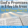 Gods Promises in 8 Key Life Areas That Will Change Your Life Forever! (Unabridged) Audiobook, by Krystal Kuehn