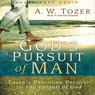 Gods Pursuit of Man: The Divine Conquest of the Human Heart (Unabridged) Audiobook, by A. W. Tozer