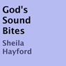 Gods Sound Bites (Unabridged) Audiobook, by Sheila Hayford
