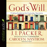 Gods Will: Finding Guidance for Everyday Decisions (Unabridged), by J. I. Packer