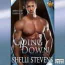 Going Down: Holding Out for a Hero, Book 1 (Unabridged), by Shelli Stevens