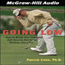 Going Low: How to Break Your Individual Golf Scoring Barrier by Thinking Like a Pro (Unabridged), by Patrick J. Cohn