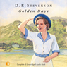 Golden Days: Further Leaves from Mrs Tims Journal (Unabridged) Audiobook, by D. E. Stevenson