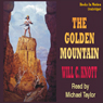 The Golden Mountain (Unabridged) Audiobook, by Will C. Knott