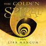 The Golden Spiral (Unabridged) Audiobook, by Lisa Mangum