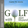 Golf with Alan Shepard (Dramatized) Audiobook, by Carter W. Lewis