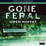 Gone Feral (Unabridged) Audiobook, by Gwen Moffat