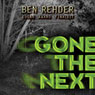 Gone the Next (Unabridged), by Ben Rehder