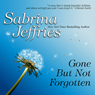 Gone But Not Forgotten (Unabridged) Audiobook, by Sabrina Jeffries