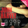 Good Bait (Unabridged) Audiobook, by John Harvey