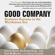 Good Company: Business Success in the Worthiness Era (Unabridged), by Laurie Bassi