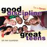 Good Discipline, Great Teens (Unabridged) Audiobook, by Raymond N. Guarendi