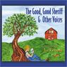 The Good, Good Sheriff & Other Voices (Unabridged) Audiobook, by Joe Vernetti
