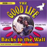 The Good Life, Volume 2: Backs to the Wall Audiobook, by John Esmonde