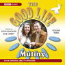 The Good Life, Volume 3: Mutiny Audiobook, by BBC Audiobooks
