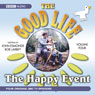 The Good Life, Volume 4: The Happy Event Audiobook, by BBC Audiobooks