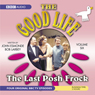 The Good Life, Volume 6: The Last Posh Frock (Dramatised) Audiobook, by John Edmonde