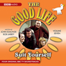 The Good Life: Volume 7: Suit Yourself Audiobook, by BBC Audiobooks Ltd